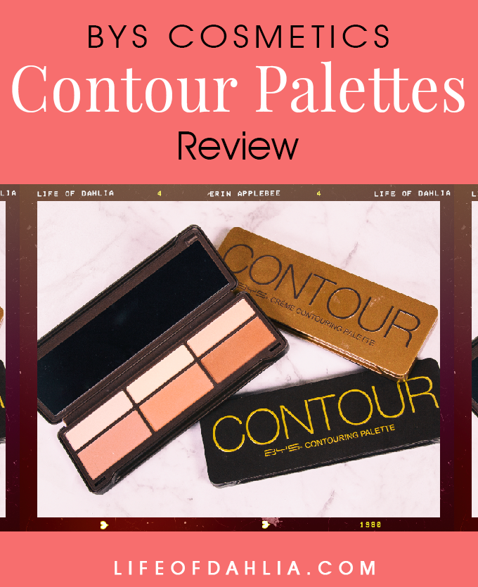BYS Contour Palettes Review | Life of Dahlia