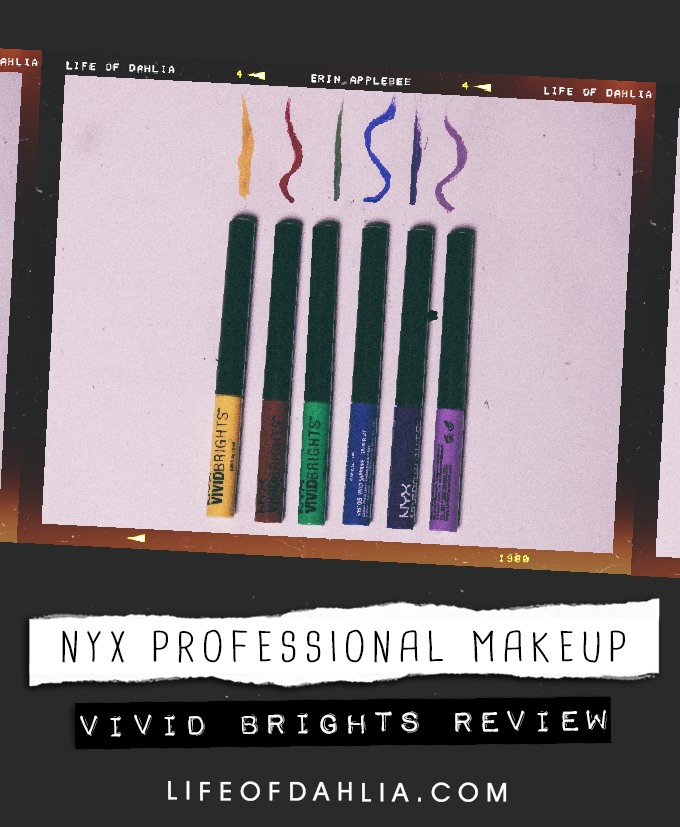 Nyx Professional Makeup - Vivid Brights Review | Life of Dahlia