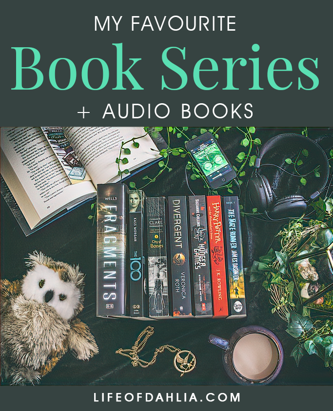 My Favourite Book Series + Audio Books | Life of Dahlia