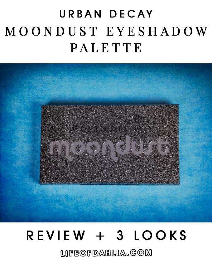 Urban Decay Moondust Eyeshadow Palette Review + 3 Looks | Life Of Dahlia