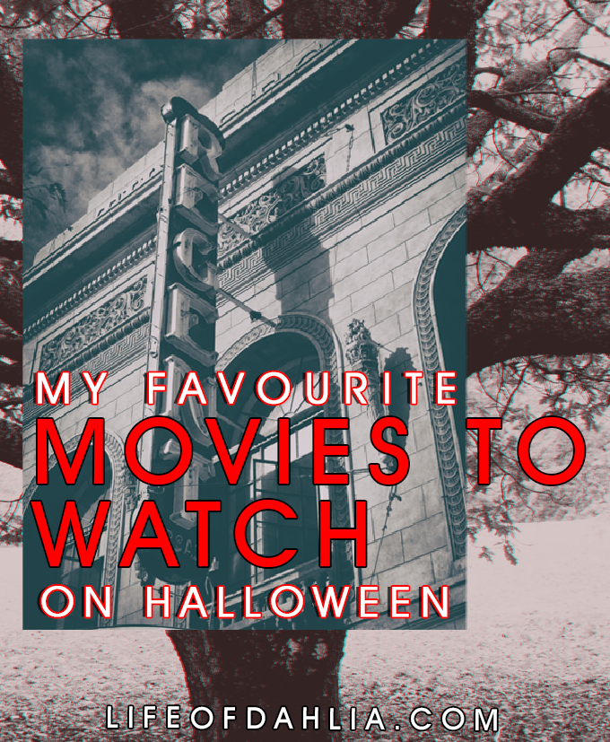 My Favourite Movies To Watch on Halloween | Life of Dahlia