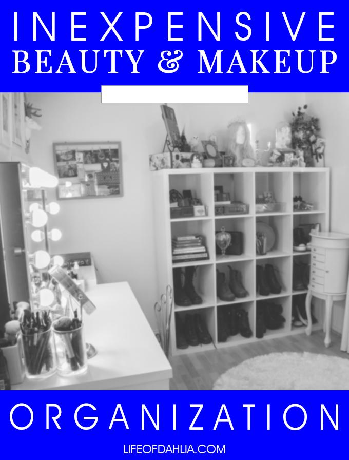 Inexpensive Beauty & Makeup Organization | Life of Dahlia