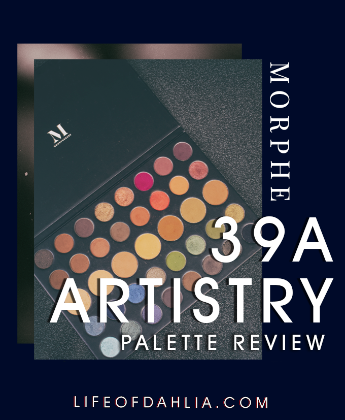 Morphe 39A Artistry Palette Review | Life of Dahlia