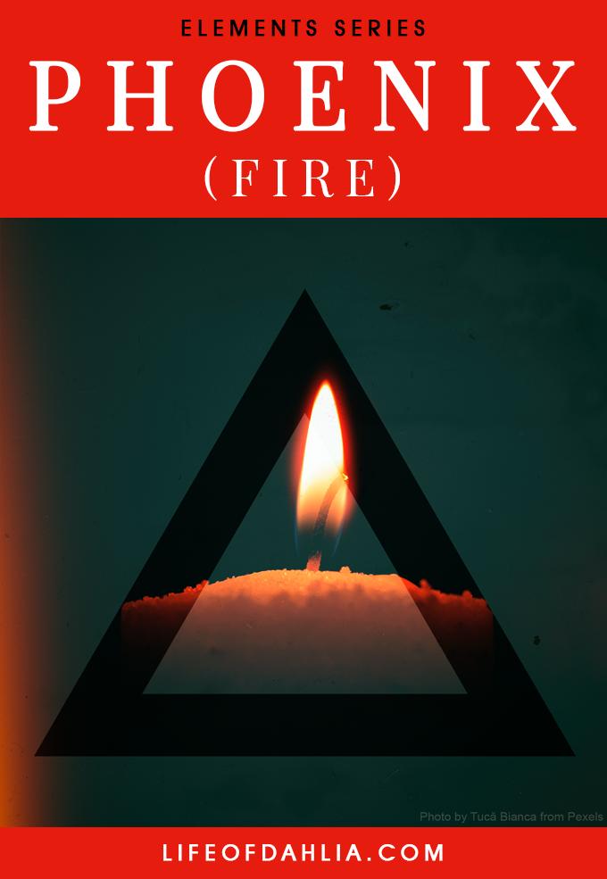 Elements Series - Phoenix (Fire) | Life of Dahlia