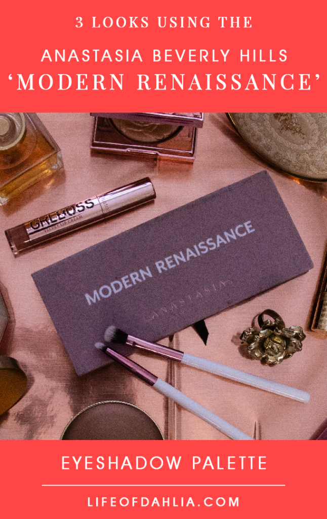 3 Looks Using The Anastasia Beverley Hills 'Modern Renaissance' Eyeshadow Palette | Life of Dahlia