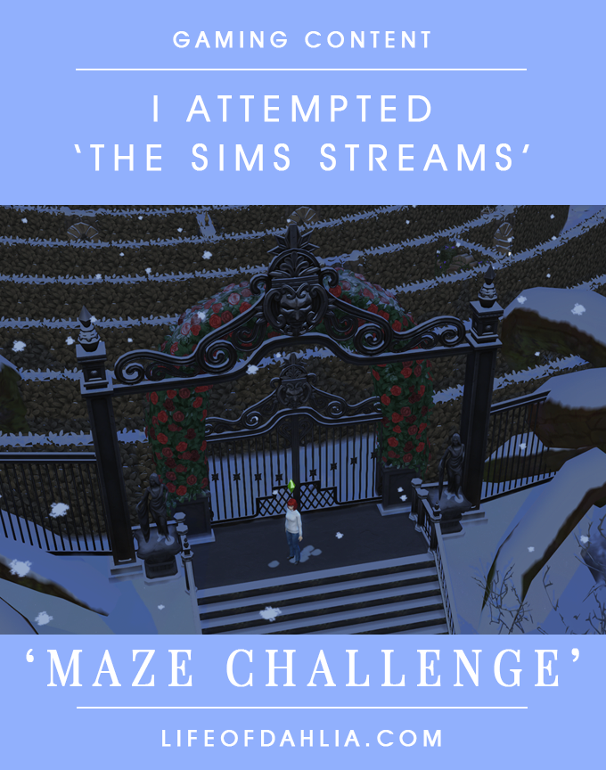 Gaming Content | I attempted 'The Sims Stream's' 'Maze Challenge' In First Person Mode | Life of Dahlia