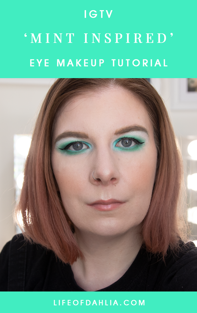 IGTV | Mint Inspired Makeup Look | Life of Dahlia