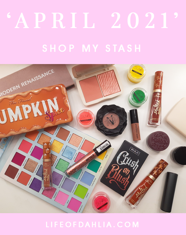 April 2021 Shop My Stash | Life of Dahlia